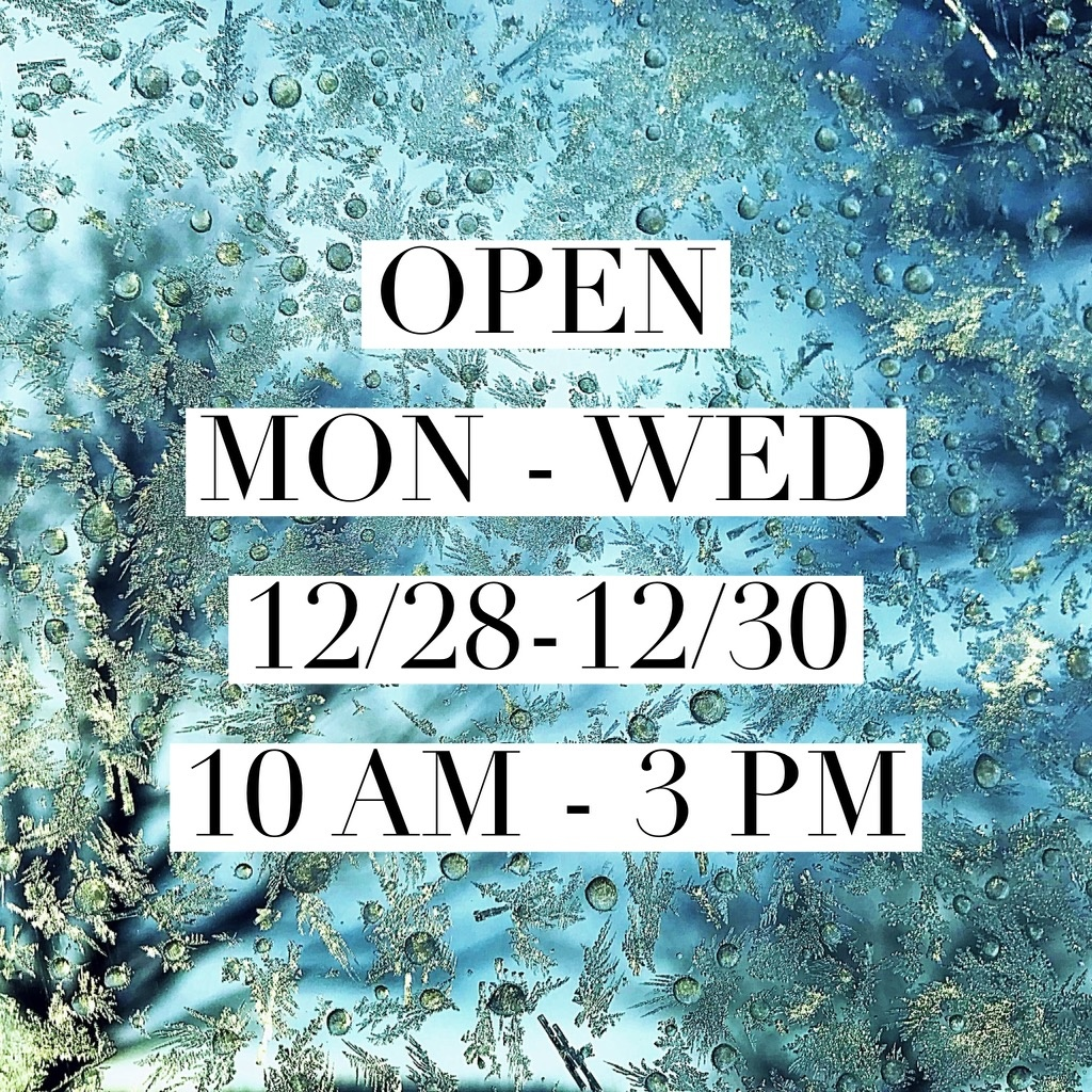 Open M-W this week + end of year sale!