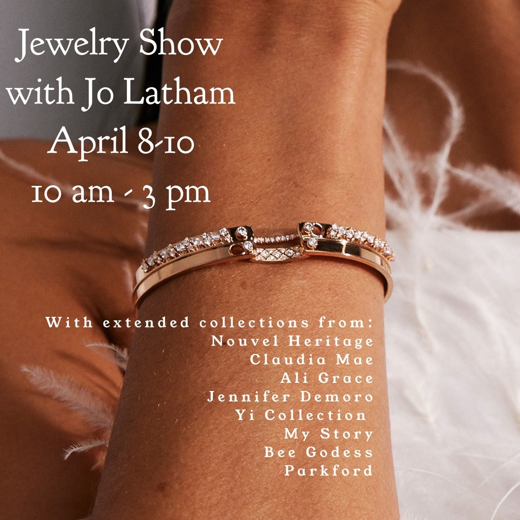 Jewelry Show with Jo Latham April 8-10....