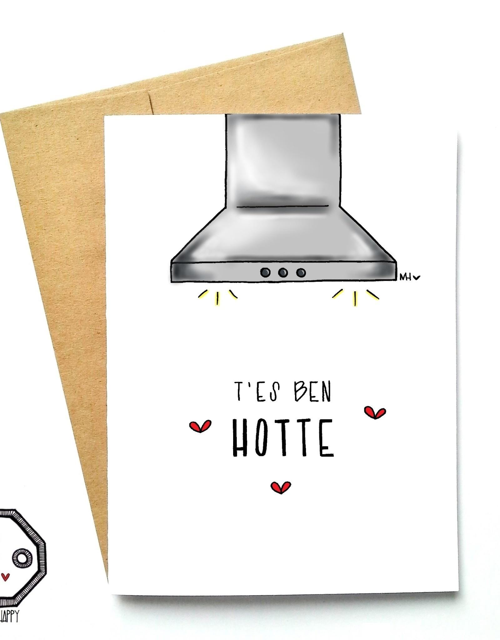 Made in Happy Carte de souhait - T'es ben hotte
