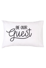 C&F Enterprises Be Our Guest Pillow Case