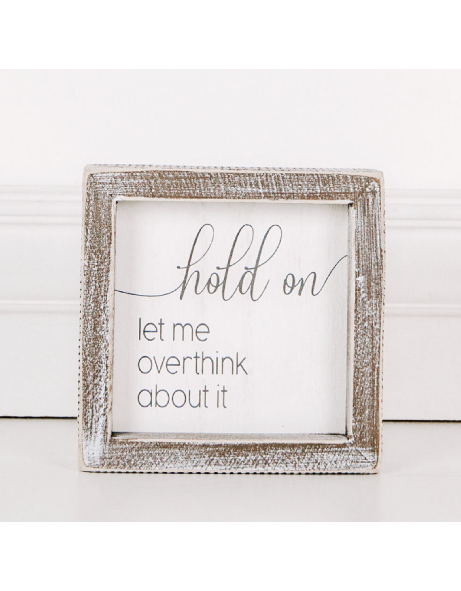 """Adams & Co. Wood Sign """"Let Me Over Think"""""""