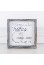 """Adams & Co. Wood Sign """"3 Reasons for Teaching"""""""