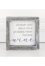 """Adams & Co. Wood Sign """"Less is More Wine"""""""