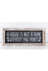 Adams & Co. A House Is Not A Home Without Paw Prints Sign