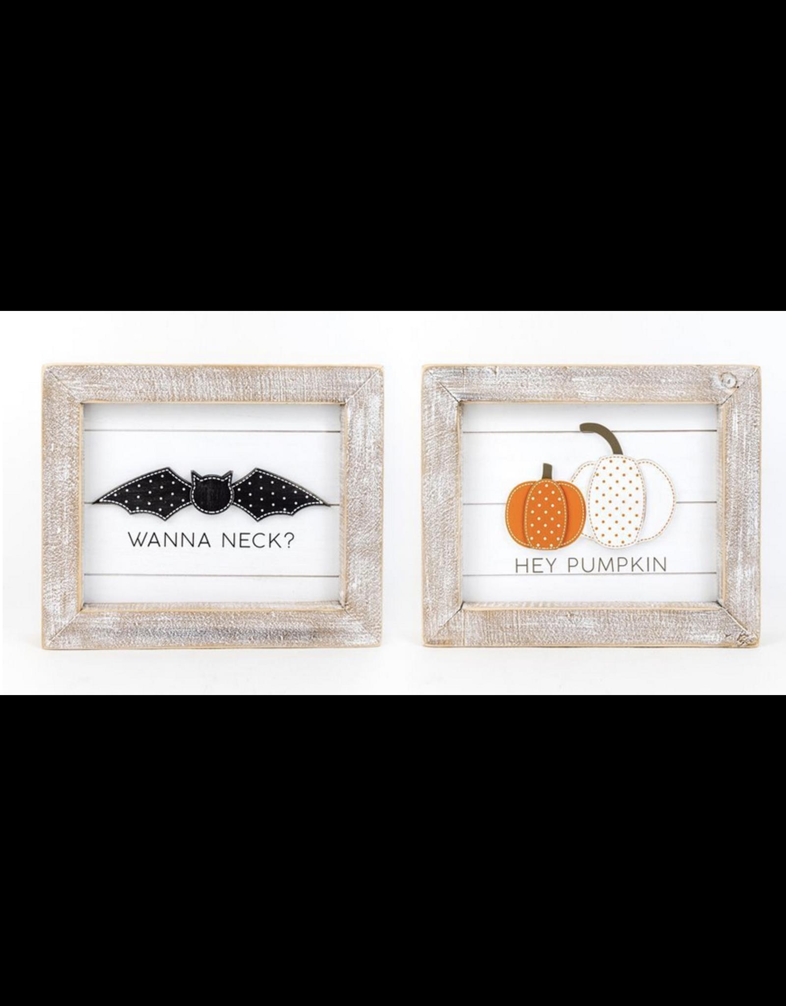 Adams & Co. Wanna Neck/Hey Pumpkin Reversible Sign 12 x 10