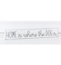"""Adams & Co. Home is Where The Dog is Sign 11.25"""" x 1.75"""""""