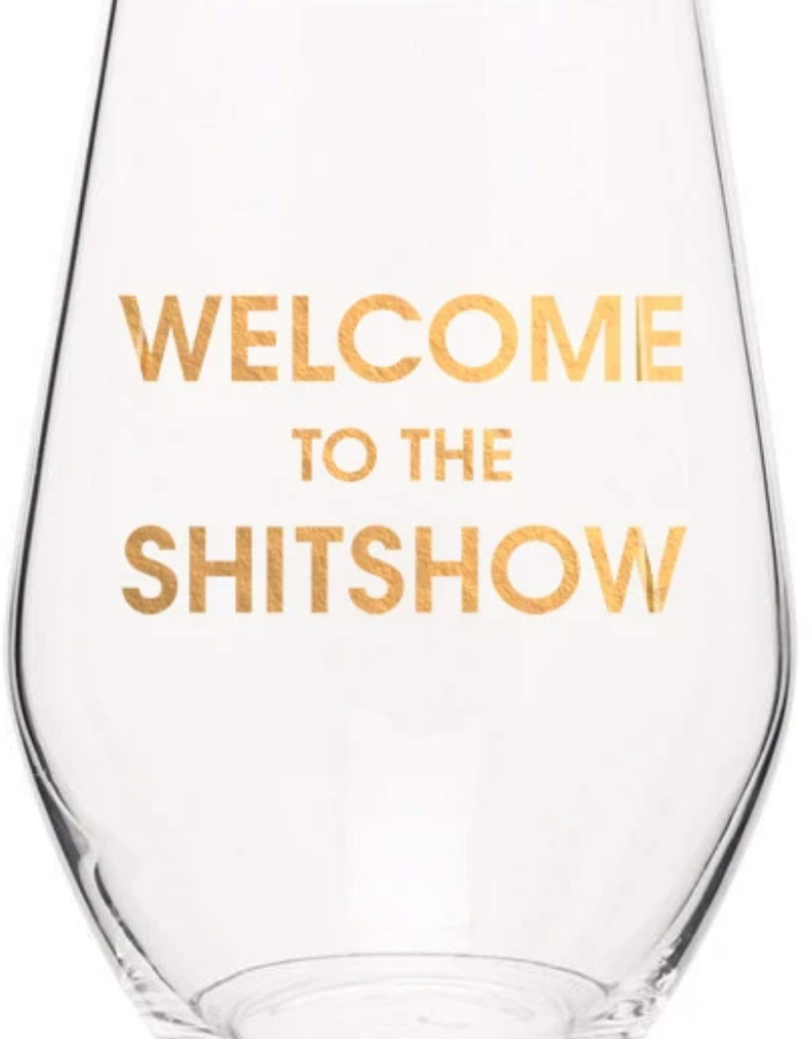 Chez Gagne Welcome to the Shitshow, Wine Glass