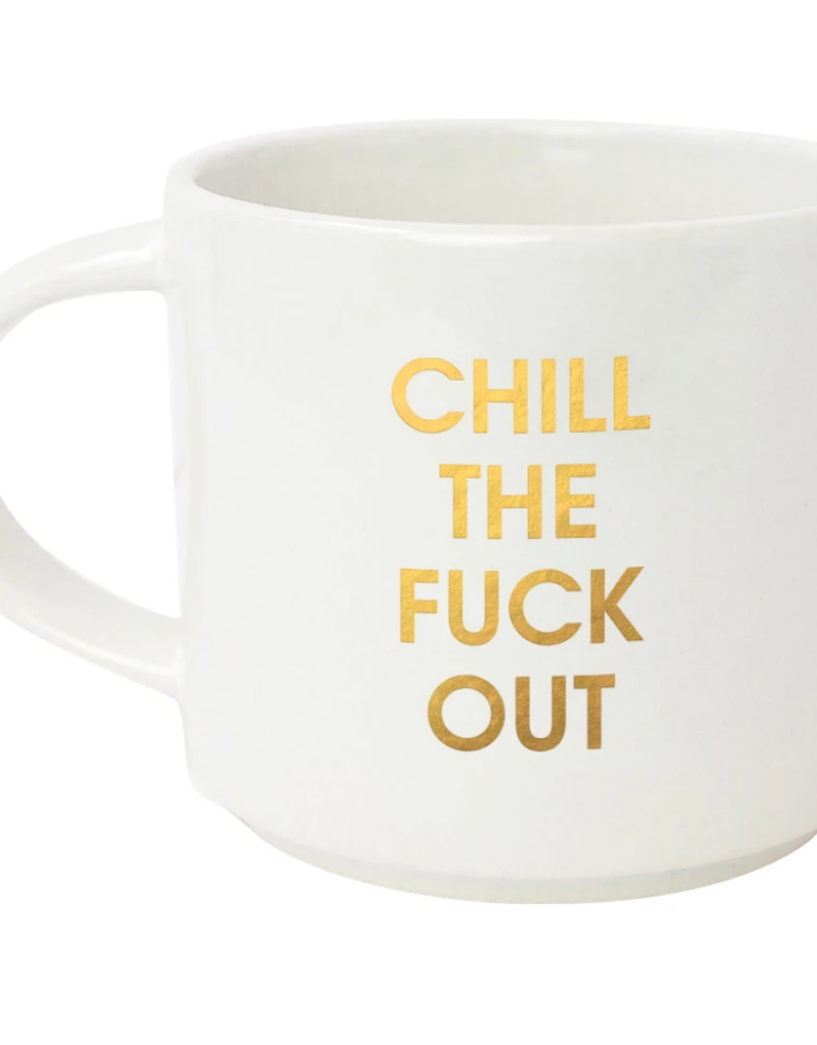 Chez Gagne Chill The Fuck Out, Mug