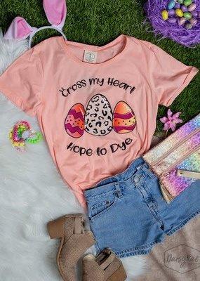 Cross My Heart Hope to Dye Tee