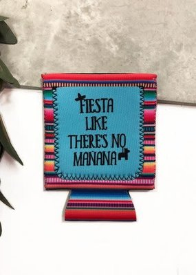 Fiesta Like There's No Manana Koozie
