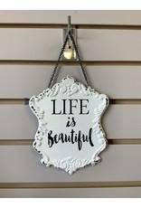 "METAL ""LIFE IS BEAUTIFUL"" SIGN"