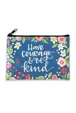 Have Courage & Be Kind Coin Purse