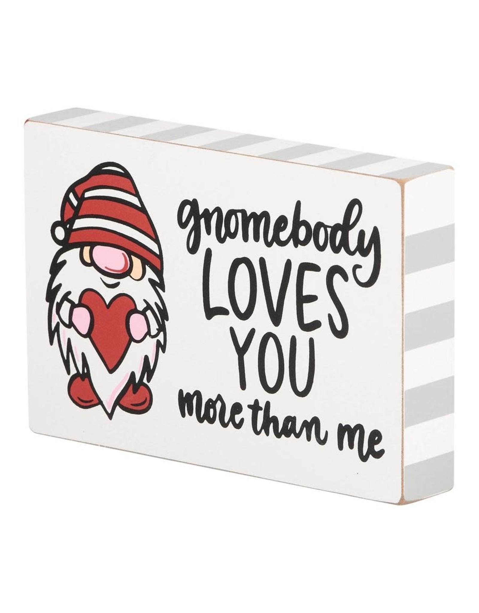Gnomebody Loves You Block 4x6