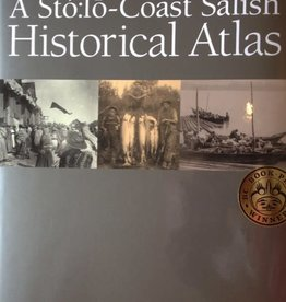 A Sto:lo Coast Salish Historical Atlas