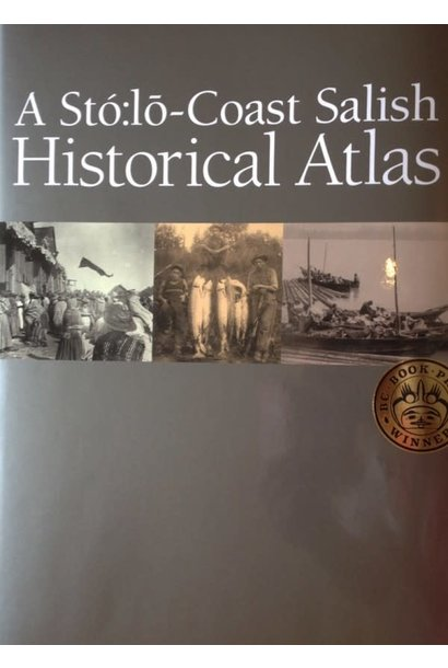 A Sto:lo Coast Salish Historical Atlas