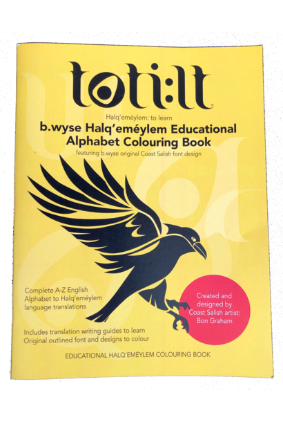 Alphabet Colouring Book- Halq'emeylem Educational by. B.wyse