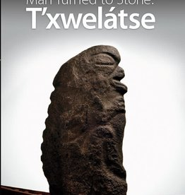 Man Turned to Stone: T'xwelátse