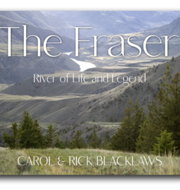 The Fraser, River of Life and Legend