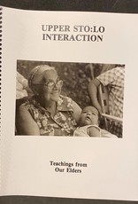 Upper Sto:lo Interaction-Teachings from Our Elders