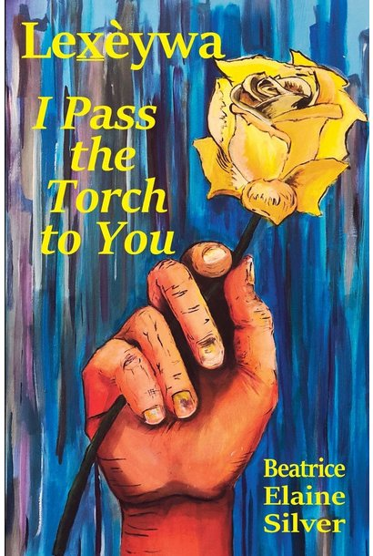 I Pass the Torch to You by Beatrice Elaine Silver