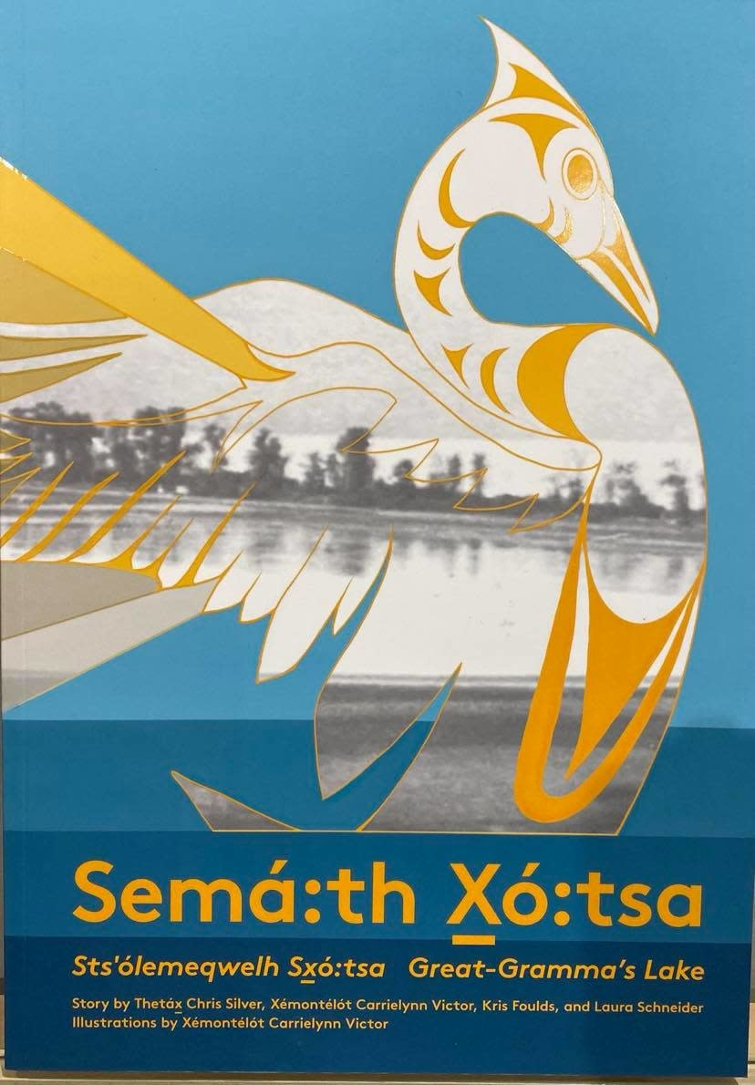 Book - Semá:th X̱ó:tsa: Sts'ólemeqwelh Sx̱ó:tsa / Great Gramma's Lake-1