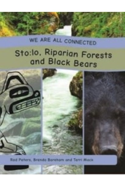 We are all Connected- Sto:lo, Riparian Forests and Black Bears