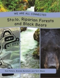 We are all Connected- Sto:lo, Riparian Forests and Black Bears-1