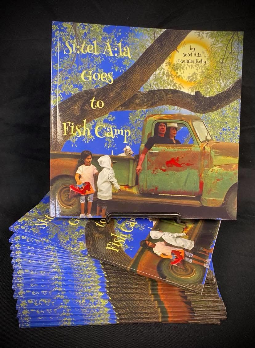 Sí:tel Á:la Goes to Fish Camp- By Sí:tel Á:la  Lauralee Kelly-1