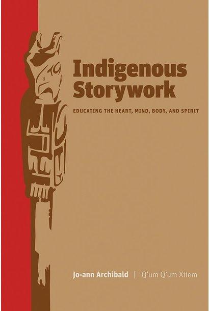Indigenous Storywork by Jo-ann Archibald