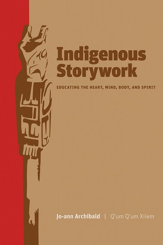 Indigenous Storywork by Jo-ann Archibald-1