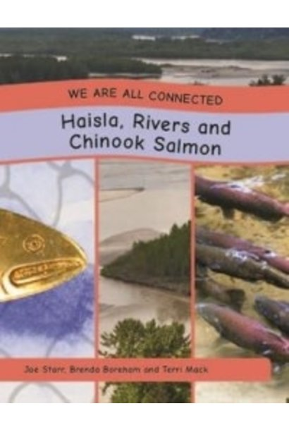 book - We Are All Connected- Haisla, Rivers and Chinook Salmon