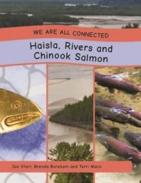 book - We Are All Connected- Haisla, Rivers and Chinook Salmon-1