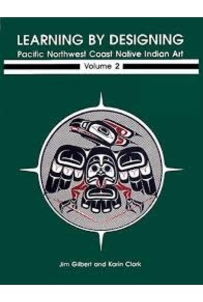Volume 2- Learning by Designing Pacific Northwest Native Indian Art