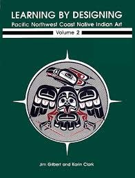 Volume 2- Learning by Designing Pacific Northwest Native Indian Art-1