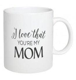 P Graham Dunn Mug, Ceramic- I Love That You're My Mom