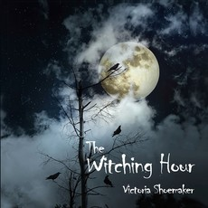 Victoria Shoemaker The Witching Hour