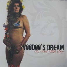 Voodoo's Dream Voodoo's Dream - In Bed With You