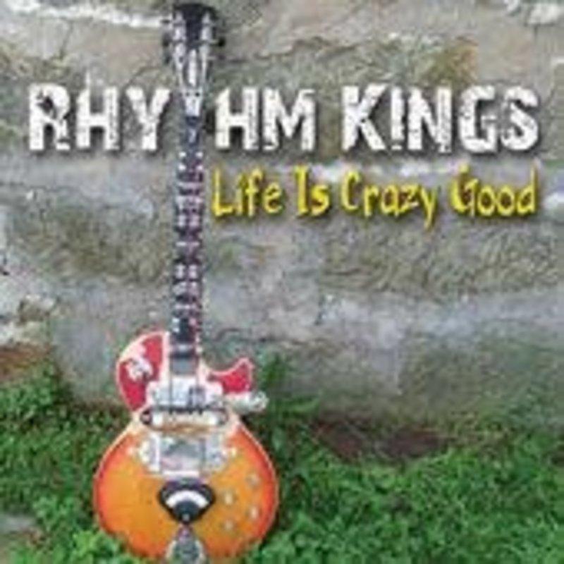 Rhythm Kings LIfe is Crazy Good