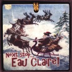 Volume One Next Stop Eau Claire Ornament