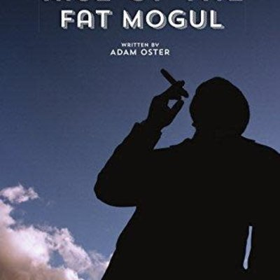Adam Oster Rise of the Fat Mogul