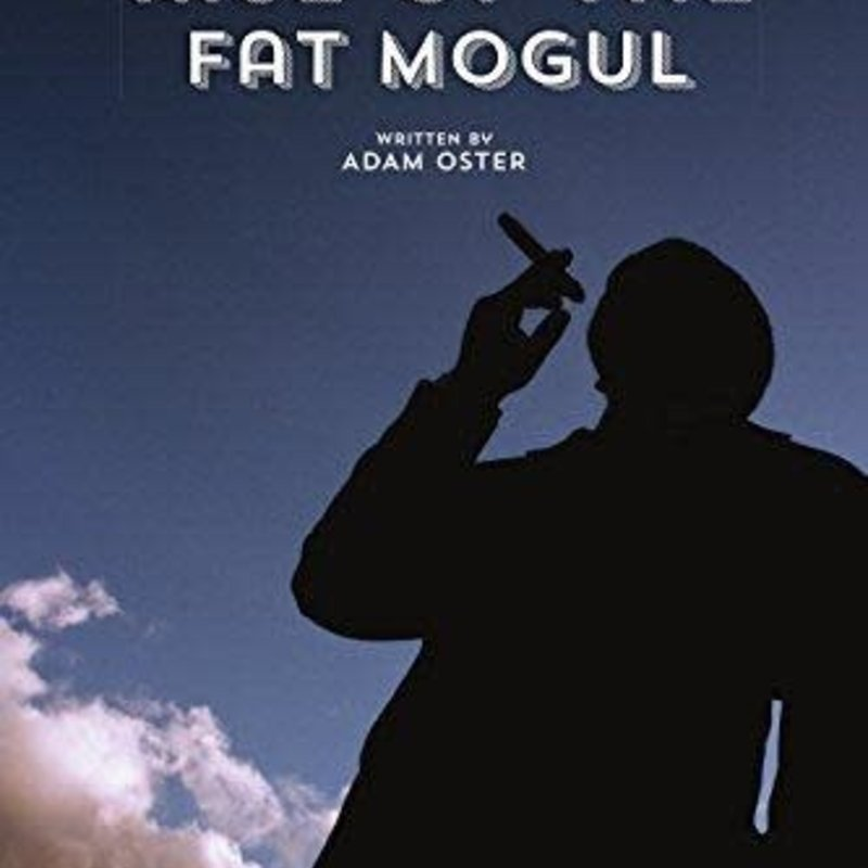 Adam Oster Rise of the Fat Mogul