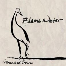 Cranes & Crows Blame Winter