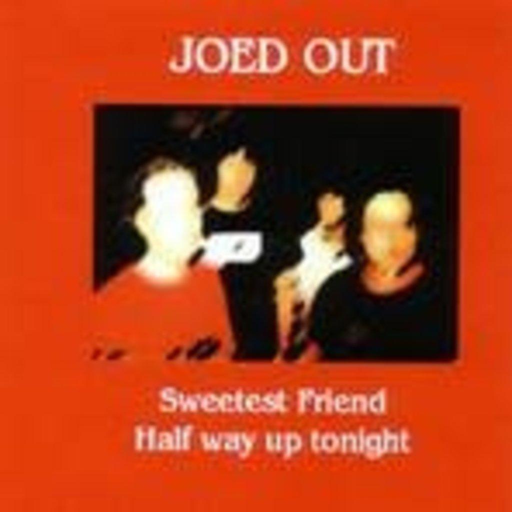 Joed Out Sweetest Friend Half Way Up Tonight
