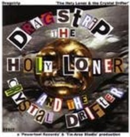 Dragstrip The Holy Loner & the Crystal Drifter
