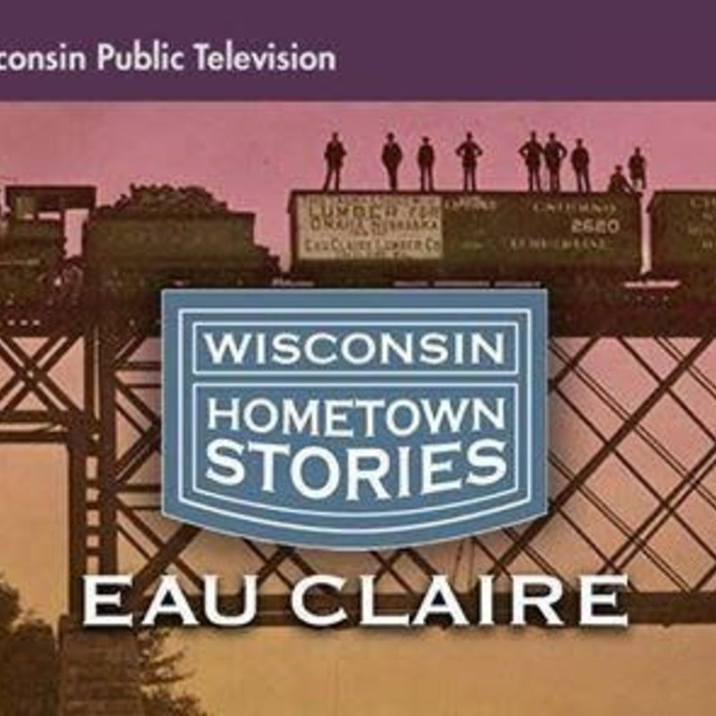 Wisconsin Public Television Wisconsin Hometown Stories: Eau Claire (DVD)