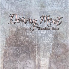 Heather Knox Dowry Meat