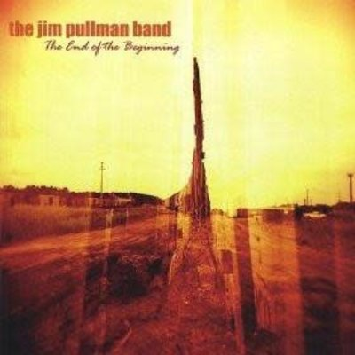 Jim Pullman Band The End of the Beginning