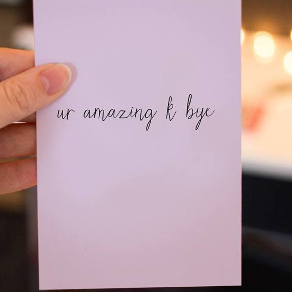 Lydia Tradewell Ur Amazing K Bye - Greeting Card