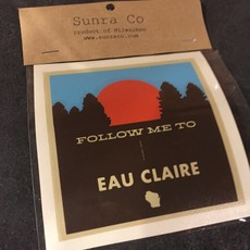 Sunra Company Vinyl Decal - Follow Me to Eau Claire