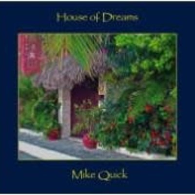 Mike Quick House of Dreams